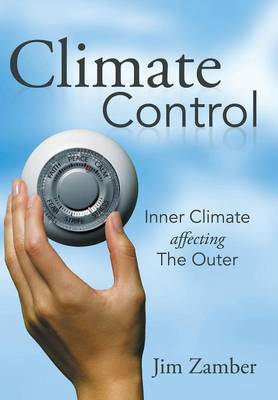 Climate Control: Inner Climate Affecting the Outer (Hardback)