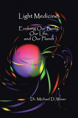 Light Medicine: Evolving Our Body, Our Life, and Our Planet (Paperback)