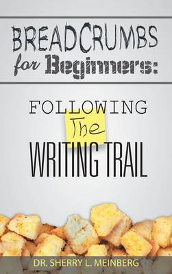 Breadcrumbs for Beginners: Following the Writing Trail (Hardback)