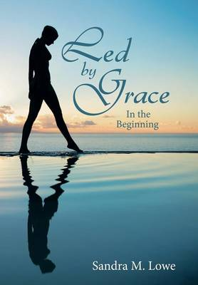 Led by Grace: In the Beginning (Hardback)