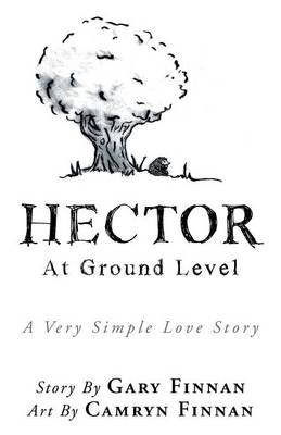 Hector: At Ground Level a Very Simple Love Story (Paperback)