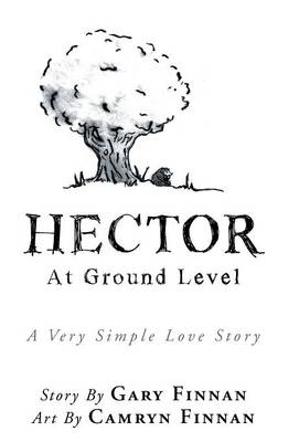 Hector: At Ground Level a Very Simple Love Story (Hardback)