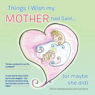 Things I Wish My Mother Had Said... (or Maybe She Did) (Paperback)