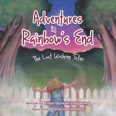 Adventures in Rainbow's End: The Lost Wishing Star (Paperback)
