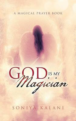 God Is My Magician: A Magical Prayer Book (Paperback)