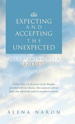 Expecting and Accepting the Unexpected: Daydreaming with God (Hardback)