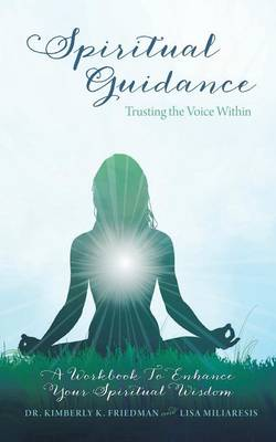 Spiritual Guidance: Trusting the Voice Within: A Workbook to Enhance Your Spiritual Wisdom (Paperback)