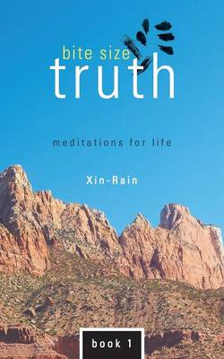 Bite Size Truth: Meditations for Life Book 1 (Paperback)
