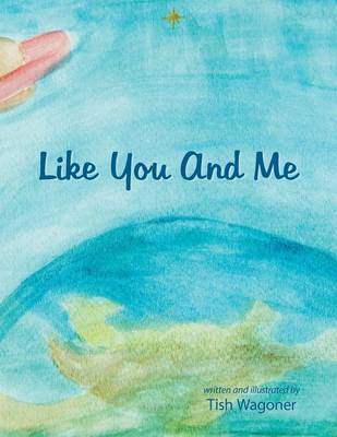 Like You and Me (Paperback)