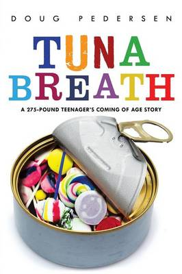 Tuna Breath: A 275-Pound Teenager's Coming of Age Story (Paperback)