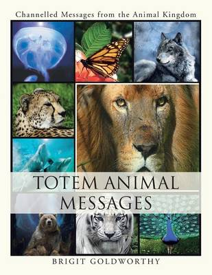 Totem Animal Messages: Channelled Messages from the Animal Kingdom (Paperback)