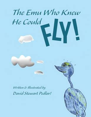 The Emu Who Knew He Could Fly! (Paperback)