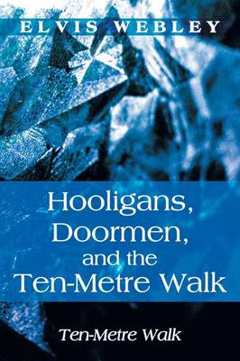 Hooligans, Doormen, and the Ten-Metre Walk: Ten-Metre Walk (Paperback)