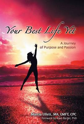Your Best Life Yet: A Journey of Purpose and Passion (Hardback)