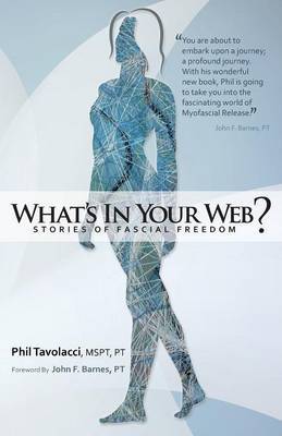 What's in Your Web?: Stories of Fascial Freedom (Paperback)