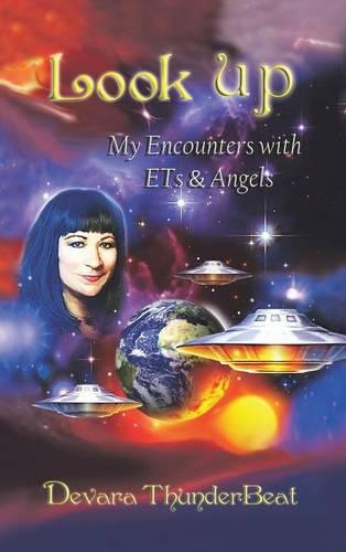 Look Up: My Encounters with Ets & Angels (Hardback)