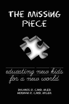 The Missing Piece: Educating New Kids for a New World (Paperback)