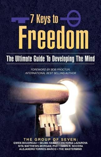 7 Keys to Freedom: The Ultimate Guide to Developing the Mind (Paperback)
