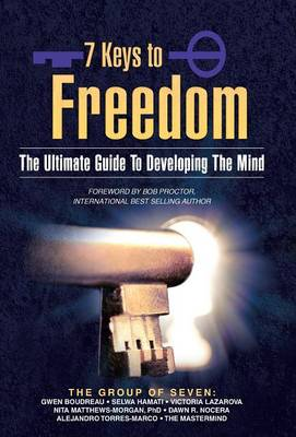 7 Keys to Freedom: The Ultimate Guide to Developing the Mind (Hardback)