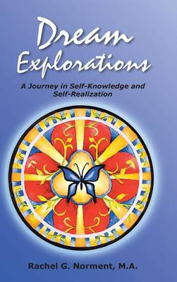 Dream Explorations: A Journey in Self-Knowledge and Self-Realization (Hardback)