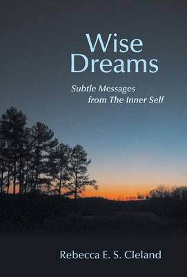 Wise Dreams: Subtle Messages from the Inner Self (Hardback)