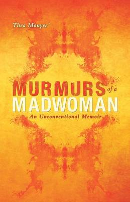 Murmurs of a Madwoman: An Unconventional Memoir (Paperback)