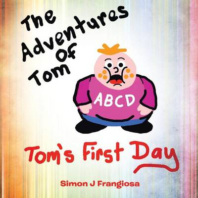 The Adventures of Tom: Tom's First Day (Paperback)