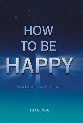 How to Be Happy: As Told by the Million Stars (Hardback)