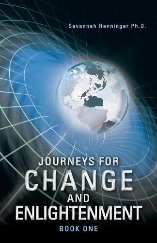 Journeys for Change and Enlightenment (Paperback)