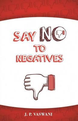 Say No to Negatives (Paperback)