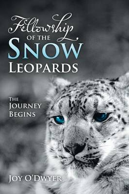 Fellowship of the Snow Leopards: The Journey Begins (Paperback)