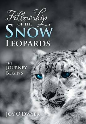 Fellowship of the Snow Leopards: The Journey Begins (Hardback)