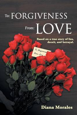 To: Forgiveness From: Love (Paperback)