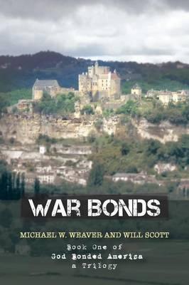 War Bonds: Book One of God Bonded America a Trilogy (Paperback)