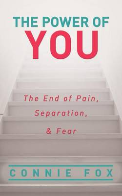 The Power of You: The End of Pain, Separation, and Fear (Paperback)