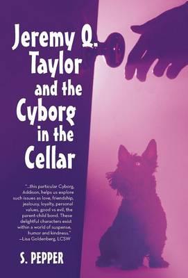 Jeremy Q Taylor & the Cyborg in the Cellar (Hardback)