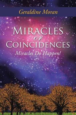 Miracles or Coincidences: Miracles Do Happen! (Paperback)