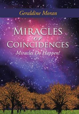 Miracles or Coincidences: Miracles Do Happen! (Hardback)