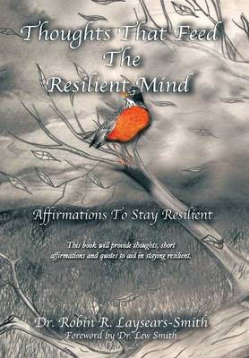 Thoughts That Feed the Resilient Mind: Affirmations, Thoughts to Stay Resilient (Hardback)