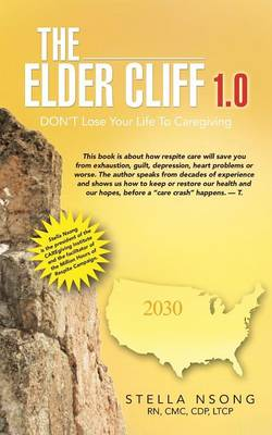 The Elder Cliff 1.0: Don't Lose Your Life to Caregiving (Paperback)
