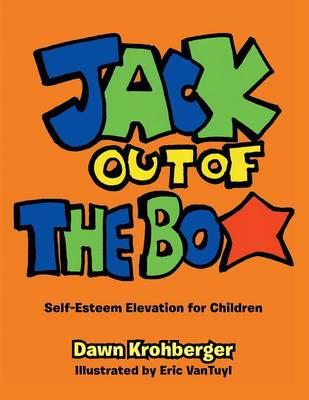 Jack Out of the Box: Self-Esteem Elevation for Children (Paperback)