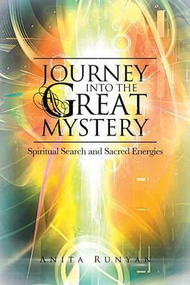 Journey Into the Great Mystery: Spiritual Search and Sacred Energies (Paperback)
