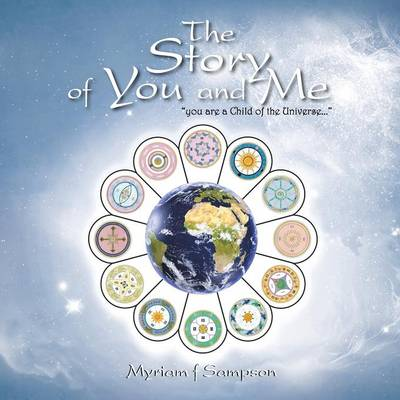 The Story of You and Me: You Are a Child of the Universe... (Paperback)