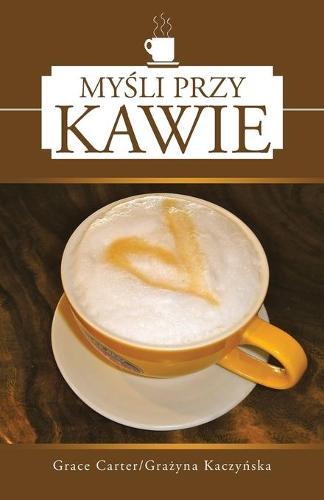 Mysli Przy Kawie (Paperback)