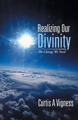 Realizing Our Divinity: The Change We Need (Paperback)