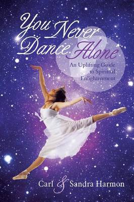 You Never Dance Alone: An Uplifting Guide to Spiritual Enlightenment (Paperback)