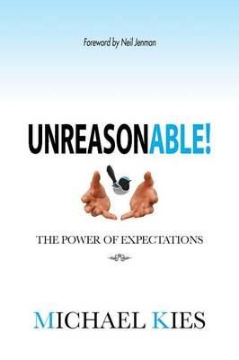 Unreasonable!: The Power of Expectations (Paperback)