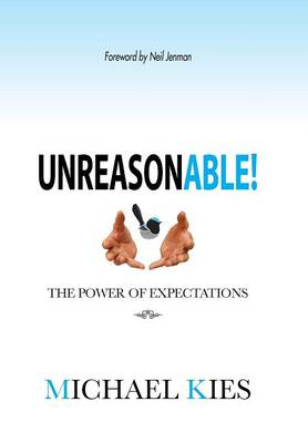 Unreasonable!: The Power of Expectations (Hardback)