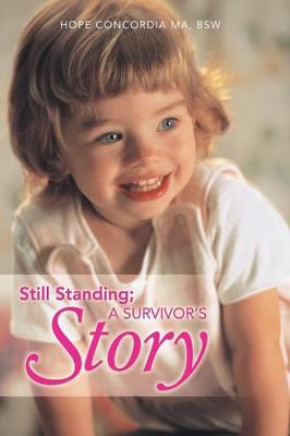 Still Standing; A Survivor's Story (Paperback)