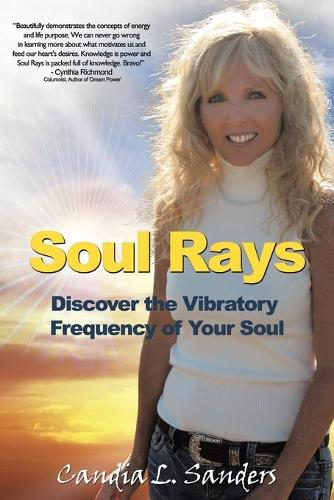 Soul Rays: Discover the Vibratory Frequency of Your Soul (Paperback)